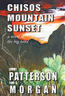 Chisos Mountain Sunset by Jimmy Patterson, Tom S Morgan (Hardback, 2011)