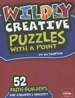 Wildly Creative Puzzles with a Point:: 52 Faith-Builders for Children's Ministry by Ali Thompson (Paperback / softback, 2015)
