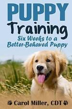 Really Simple Dog Training: Puppy Training : Six Weeks to a Better-Behaved...