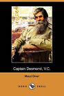 Captain Desmond, V.C. (Dodo Press) by Maud Diver (Paperback / softback, 2009)
