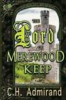 The Lord of Merewood Keep Large Print by C H Admirand (Paperback / softback, 2016)