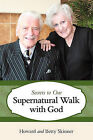 Secrets to Our Supernatural Walk with God by Howard and Betty Skinner (Hardback, 2011)