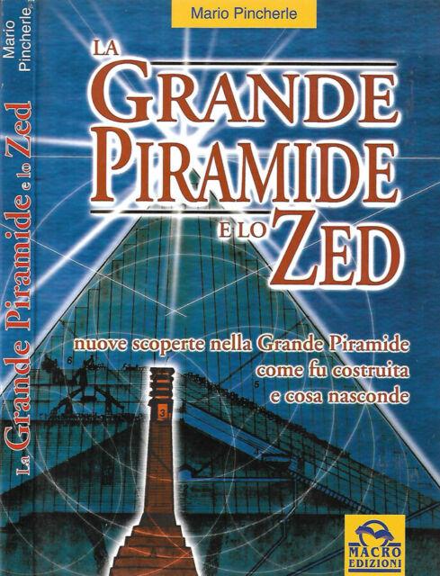 La Grande Piramide e lo Zed. nuove scoperte nella piramide: come fu costruita e