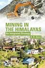 Mining in the Himalayas: An Integrated Strategy by A. K. Soni (Hardback, 2016)