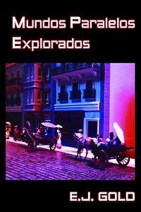 """EJ Gold """"Mundos Paralelos Explorados"""" - Edición en ESPAÑOL - E.J. Gold"""