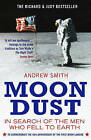 Moondust: In Search of the Men Who Fell to Earth by Andrew Smith (Paperback, 2009)