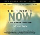 The Power of Now: A Guide to Spiritual Enlightenment: Unabridged by Eckhart Tolle (CD-Audio, 2002)