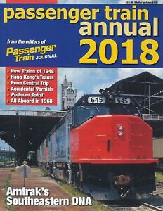 PASSENGER TRAIN ANNUAL 2018 Features: Amtrak's Southeastern DNA - NEW 2018 BOOK
