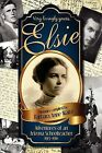 Elsie - Adventuresof an Arizona Schoolteacher 1913-1916 by Barbara Anne Waite (Paperback / softback, 2011)