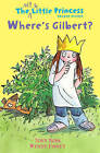 Where's Gilbert? (the Not So Little Princess) by Wendy Finney, Tony Ross (Paperback, 2015)