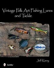 VINTAGE FOLK ART FISHING LURES AND TACKLE - NEW HARDCOVER BOOK