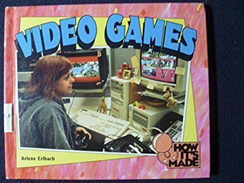 Video Games (How It's Made) [Nov 01, 1994] Erlbach, Arlene and Urbanovic, Jackie