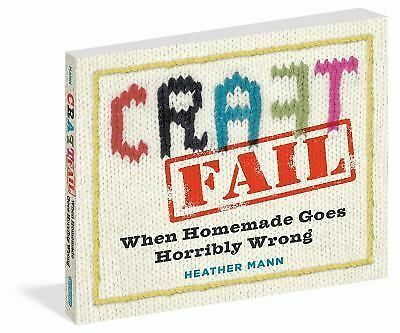 Heather Mann - Craftfail (2014) - New - Trade Paper (Paperback)