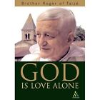 God is Love Alone by Brother Roger of Taize (Paperback, 2003)