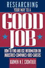 Researching Your Way to a Good Job by Karmen N.T. Crowther (Paperback, 1993)