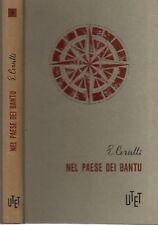 NEL PAESE DEI BANTU E.CERULLI LA CONQUISTA DELLA TERRA UTET (9550)