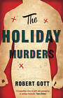 The Holiday Murders by Robert Gott (Paperback, 2013)