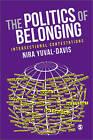 The Politics of Belonging: Intersectional Contestations by Nira Yuval-Davis (Paperback, 2011)