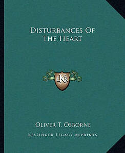 NEW-Disturbances-Of-The-Heart-by-Oliver-T-Osborne