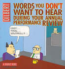 Dilbert: Words You Don't Want to Hear During Your Annual Performance Review: A Dilbert Treasury by Scott Adams (Paperback, 2003)