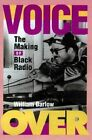 Voice Over: The Making of Black Radio by William Barlow (Paperback, 1998)