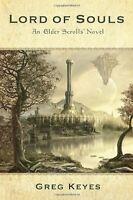 Lord Of Souls: An Elder Scrolls Novel By Greg Keyes, (paperback), Del Rey , New, on sale