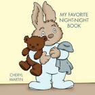 My Favorite Night-night Book 9781434384096 by Cheryl Martin Paperback