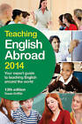 Teaching English Abroad: Your Expert Guide to Teaching English Around the World: 2014 by Susan Griffith (Paperback, 2014)