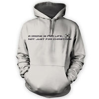 A Drone Is For Life, Not Just For Xmas Hoodie -x12 Colours- Gift Funny