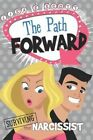 Path Forward Surviving The Narcissist 9780985832704 by Lisa E Scott Paperback