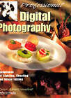 Professional Digital Photography: Techniques for Lighting, Shooting and Image Editing by Dave Montizambert (Paperback, 2002)