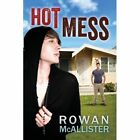 Hot Mess by Rowan McAllister (Paperback / softback, 2013)