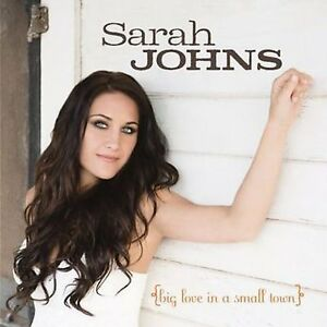 SARAH-JOHNS-Big-Love-In-A-Small-Town-CD-BRAND-NEW