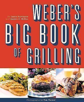 Weber's Big Book of Grilling, Jamie Purviance, Sandra S. McRae, Good Book
