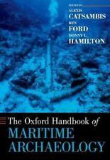 Oxford Handbooks: The Oxford Handbook of Maritime Archaeology (2013, Paperback)