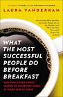 What the Most Successful People Do von Laura Vanderkam (2013, Taschenbuch)