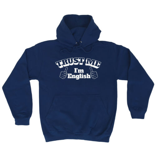 Trust Me Im English HOODIE hood birthday british brit UK pride funny gift