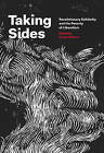 Taking Sides: Revolutionary Solidarity and the Poverty of Liberalism by Cindy Milstein (Paperback, 2016)
