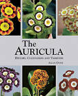 The Auricula: History, Cultivation and Varieties by Allan Guest (Hardback, 2009)