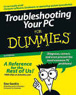 Troubleshooting Your PC For Dummies by Dan Gookin (Paperback, 2005)