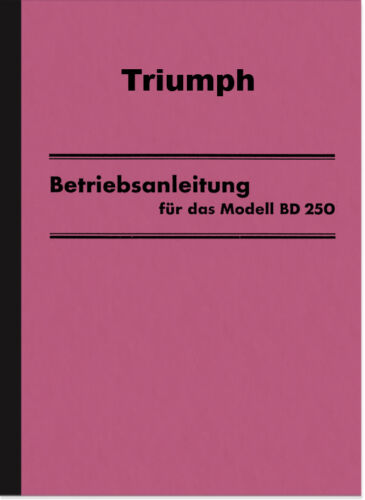 Triumph BD 250 BD250 Bedienungsanleitung Betriebsanleitung Handbuch User Manual