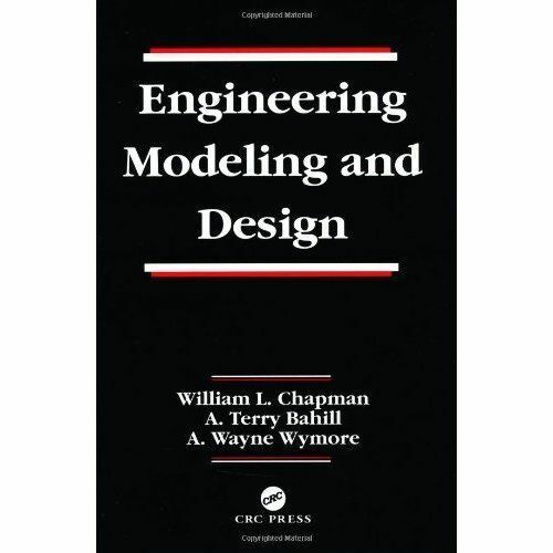 Engineering Modeling and Design (Systems Engineering), Wymore, A. Wayne,Bahill,