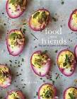 Food with Friends: The Art of Simple Gatherings by Leela Cyd (Hardback, 2016)
