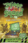 Slime Squad vs the Cyber Poos: Book 3 by Steve Cole (Paperback, 2010)