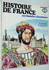 LAROUSSE HISTOIRE FRANCE EN BANDES DESSINEES N°10 1977 EO LOUIS XI FRANCOIS 1er