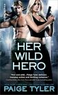 Her Wild Hero by Paige Tyler (Paperback / softback, 2015)