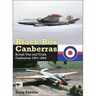 Black Box Canberras: British Test and Trials Canberras Since 1951 by Dave Forster (Hardback, 2016)