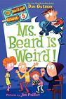 My Weirder School: Ms. Beard Is Weird! 5 by Dan Gutman (2012, Paperback)