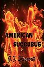 American Succubus by G F Skipworth (Paperback / softback, 2012)