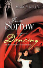 From Sorrow to Dancing by Marcy Kelly (Paperback / softback, 2008)